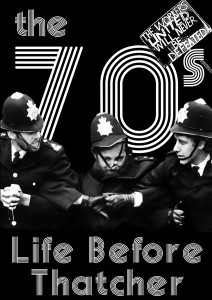 The 1970s – Life Before Thatcher Poster