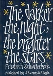The Darker the Night the Brighter the Stars