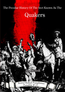 The Peculiar History Of The Sect Known As The Quakers Front Cover