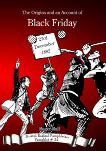 The Origins and an Account of Black Friday – 23rd December 1892 Poster