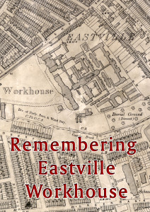 Remembering Eastville Workhouse Poster