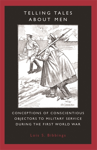 Telling Tales about Men: Conceptions of Conscientious Objectors to Military Service During the First World War Cover